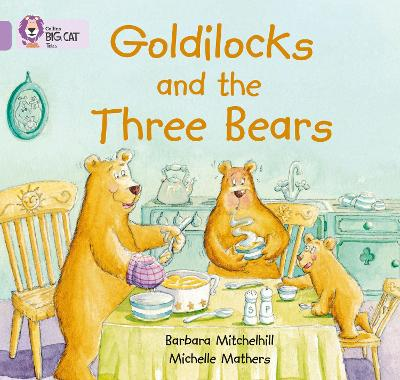 Goldilocks and the three Bears by Barbara Mitchelhill