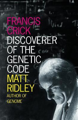 Francis Crick by Matt Ridley
