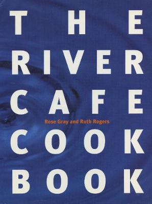 River Cafe Cookbook by Rose Gray
