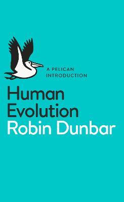 Human Evolution by Robin Dunbar