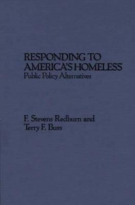 Responding to America's Homeless by F. Stevens Redburn