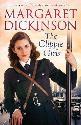 The Clippie Girls by Margaret Dickinson