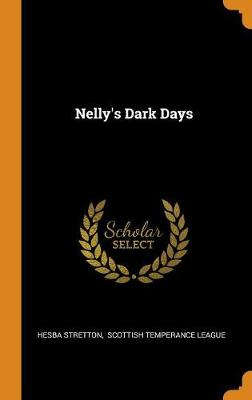 Nelly's Dark Days by Hesba Stretton