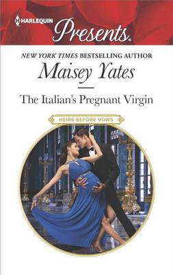 The Italian's Pregnant Virgin by Maisey Yates