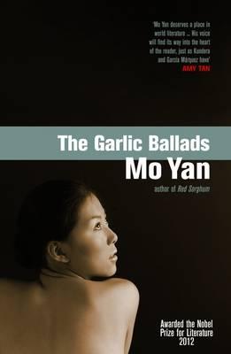 Garlic Ballads by Mo Yan