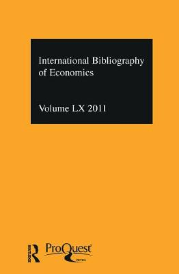 IBSS: Economics Volume 60 by Compiled by the British Library of Political and Economic Science