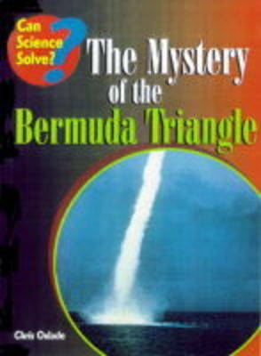 The Mystery of the Bermuda Triangle by Chris Oxlade