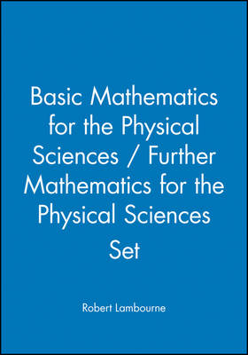 Basic Mathematics for the Physical Sciences / Further Mathematics for the Physical Sciences Set book