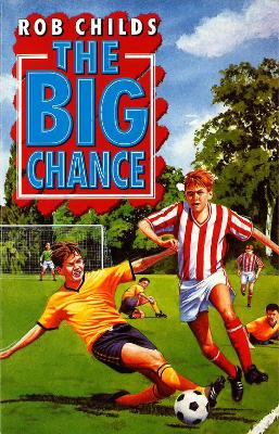 The Big Chance by Rob Childs