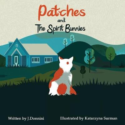 Patches and the Spirit Bunnies by J Donnini