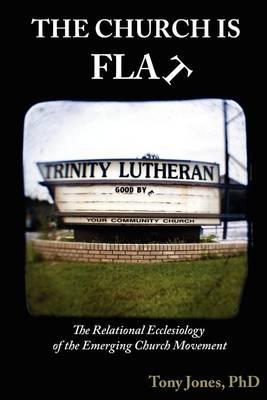 The Church Is Flat by Tony Jones