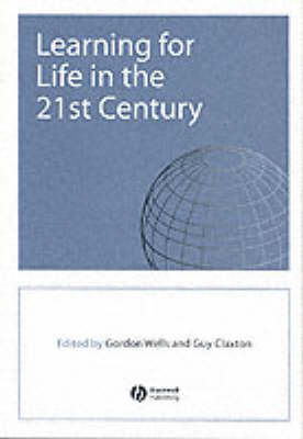 Learning for Life in the 21st Century by Gordon Wells