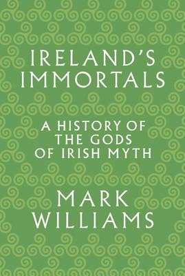 Ireland's Immortals by Mark Williams