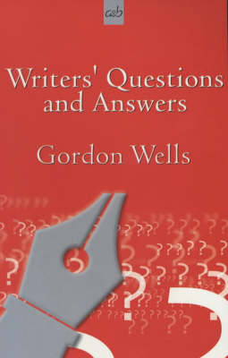 Writers' Questions and Answers by Gordon Wells