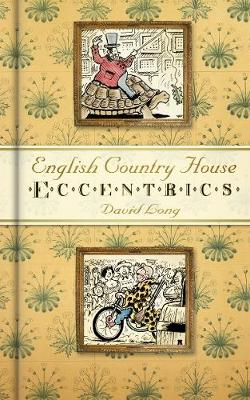 English Country House Eccentrics by David Long