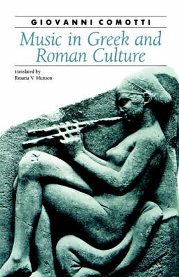 Music in Greek and Roman Culture by Giovanni Comotti