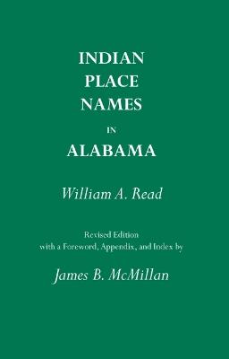 Indian Place Names in Alabama by William A. Read