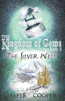 The Silver Well  Bk. 2 by Jasper Cooper