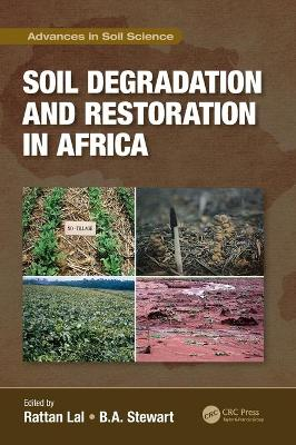 Soil Degradation and Restoration in Africa by Rattan Lal