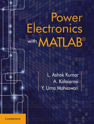 Power Electronics with MATLAB by L. Ashok Kumar