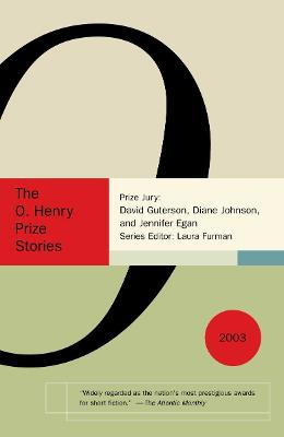 O. Henry Prize Stories 2003 by LAURA FURMAN