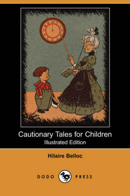 Cautionary Tales for Children (Illustrated Edition) (Dodo Press) book