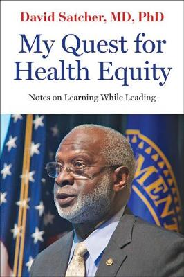 My Quest for Health Equity: Notes on Learning While Leading book