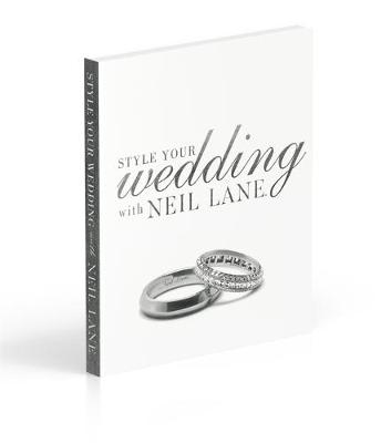 Style Your Wedding with Neil Lane book