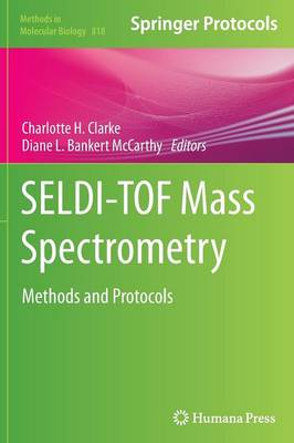 SELDI-TOF Mass Spectrometry by Charlotte H. Clarke