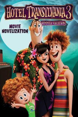 Hotel Transylvania 3 Movie Novelization by Stacia Deutsch