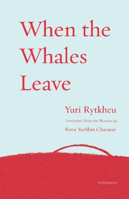 When the Whales Leave by Yuri Rytkheu
