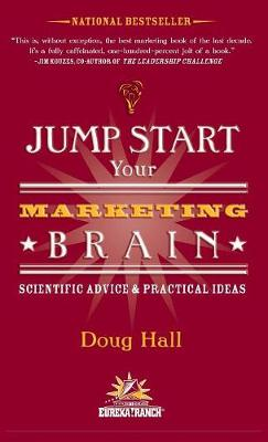 Jump Start Your Marketing Brain: Scientific Advice and Practical Ideas by Doug Hall