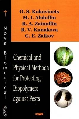 Chemical & Physical Methods for Protecting Biopolymers Against Pests by O S Kukovinets