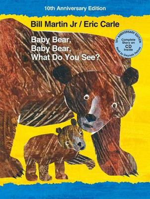 Baby Bear, Baby Bear, What Do You See? 10th Anniversary Edition with Audio CD by Bill Martin