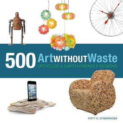 Art without Waste by Patty Wongpakdee