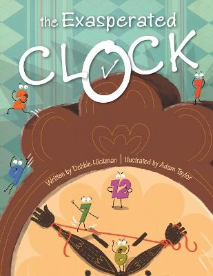 The Exasperated Clock by Debbie Hickman