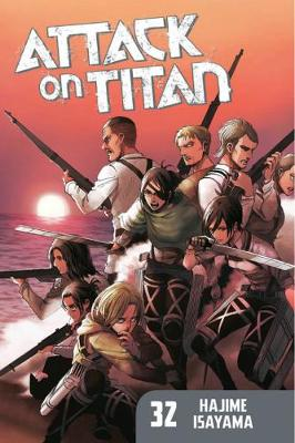 Attack on Titan 32 by Hajime Isayama