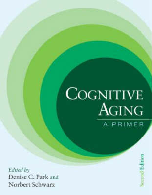 Cognitive Aging by Denise C. Park
