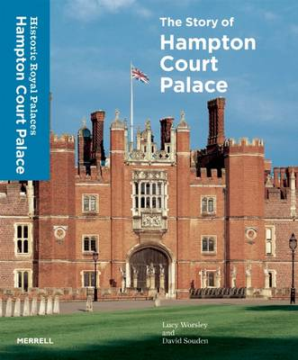 Story of Hampton Court Palace by Lucy Worsley