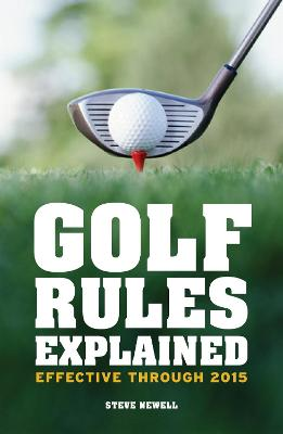 Golf Rules Explained by Steve Newell