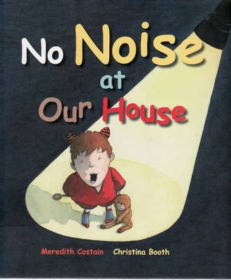 No Noise at Our House by Meredith Costain