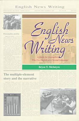 English News Writing by Bryce T. McIntyre