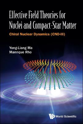 Effective Field Theories For Nuclei And Compact-star Matter: Chiral Nuclear Dynamics (Cnd-iii) by Mannque Rho