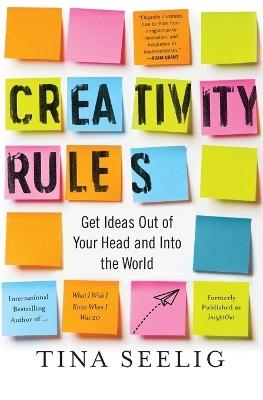 Creativity Rules by Tina Seelig