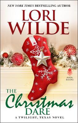 The Christmas Dare: A Twilight, Texas Novel by Lori Wilde