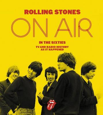 Rolling Stones on Air in the Sixties by Richard Havers