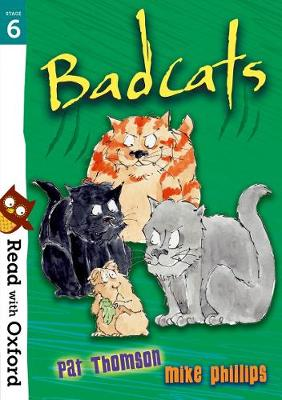 Read with Oxford: Stage 6: Badcats by Pat Thomson
