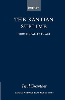 The Kantian Sublime by Paul Crowther