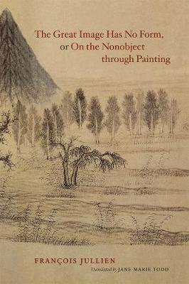 Great Image Has No Form, or on the Nonobject Through Painting book