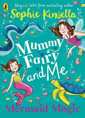 Mummy Fairy and Me: Mermaid Magic by Sophie Kinsella